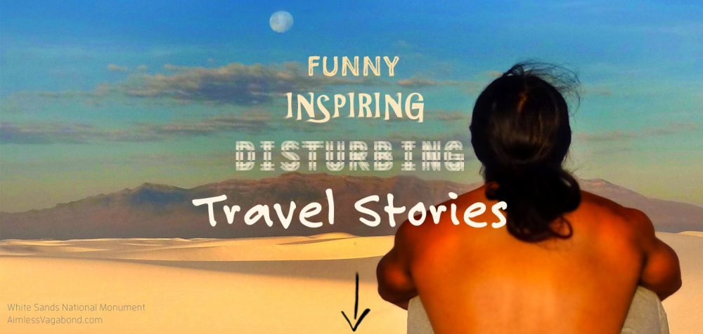 Aimless Vagabond's Short Stories – Funny, Disturbing, Inspirational Travel Tales